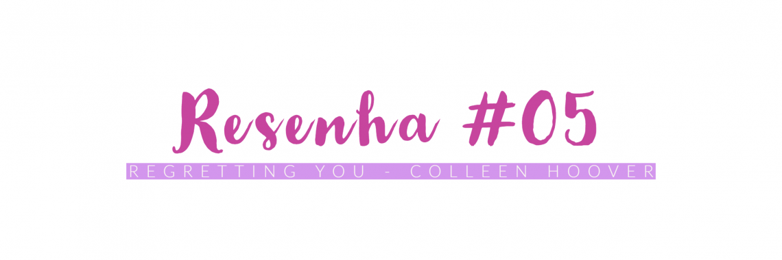 resenha regretting you colleen hoover